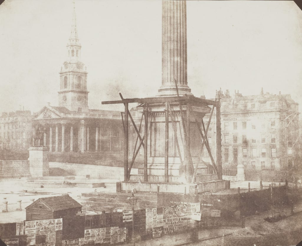 Nelson's Column, Trafalgar Square 1843 © William Fox Talbot, courtesy Salt and Silver exhibition, Tate Modern