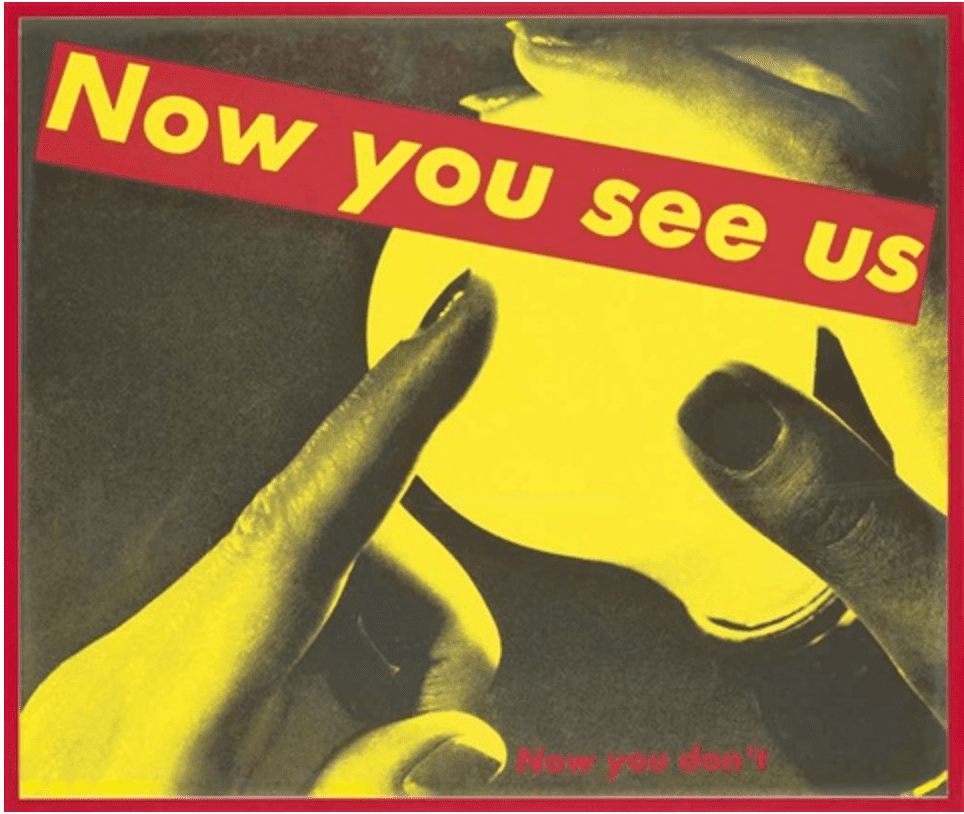 Untitled (Now You See Us Now You Don't), 1987 © Barbara Kruger